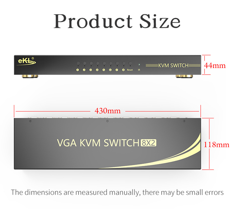 VGA KVM switch 8 in 2 out 81U length 430mm; width 118mm; height 44mm