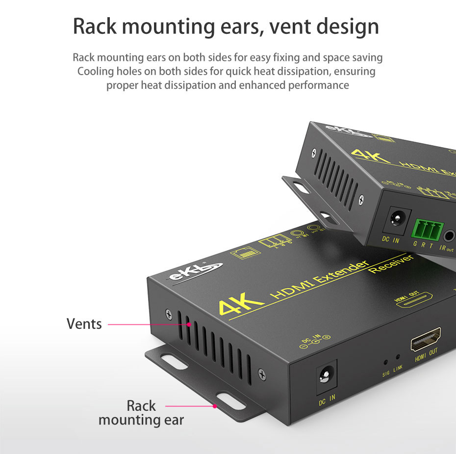 The HDMI extender HE70 is designed with rack mount lugs and vents for rack mounting for heat dissipation.