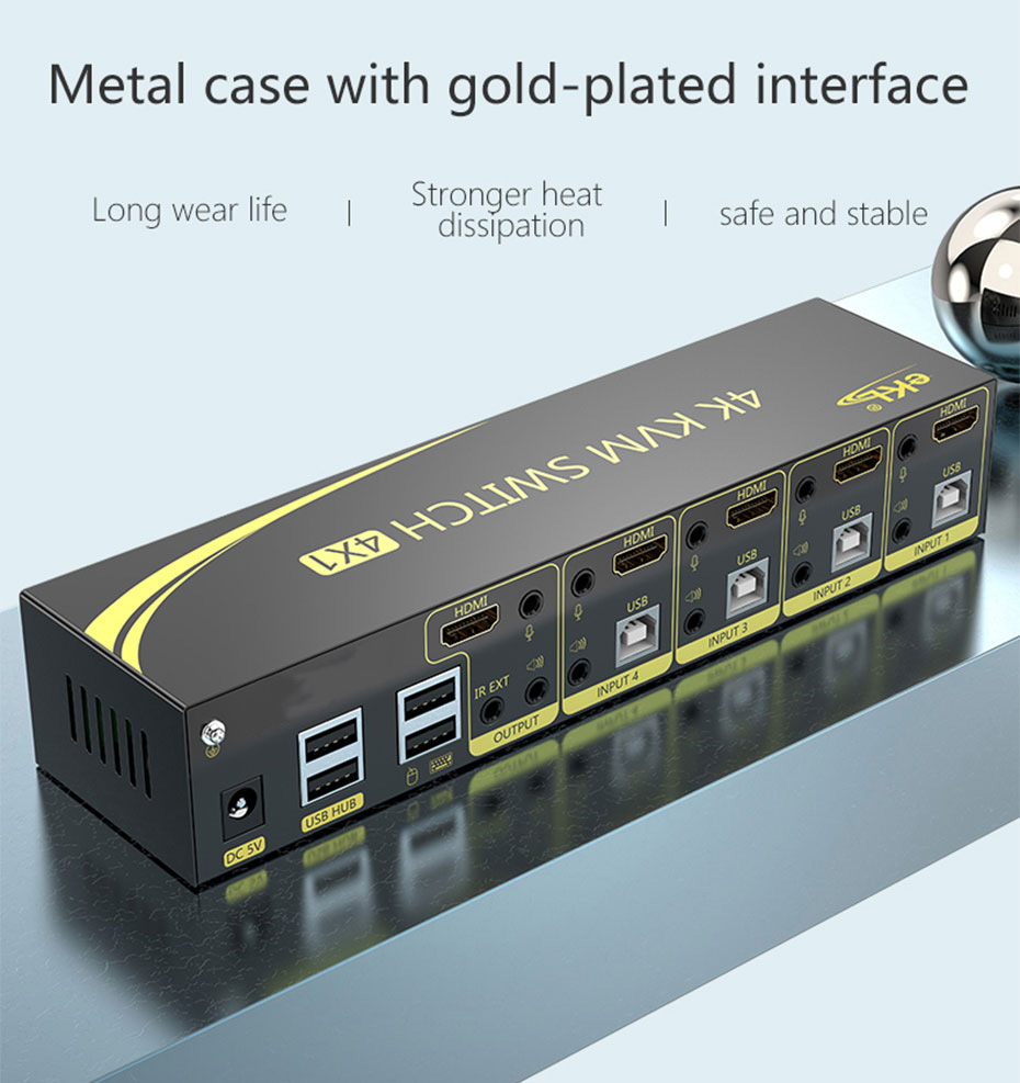 The 4-port HDMI2.0 KVM switch 41HK2.0 adopts a metal body design, which is sturdy and durable