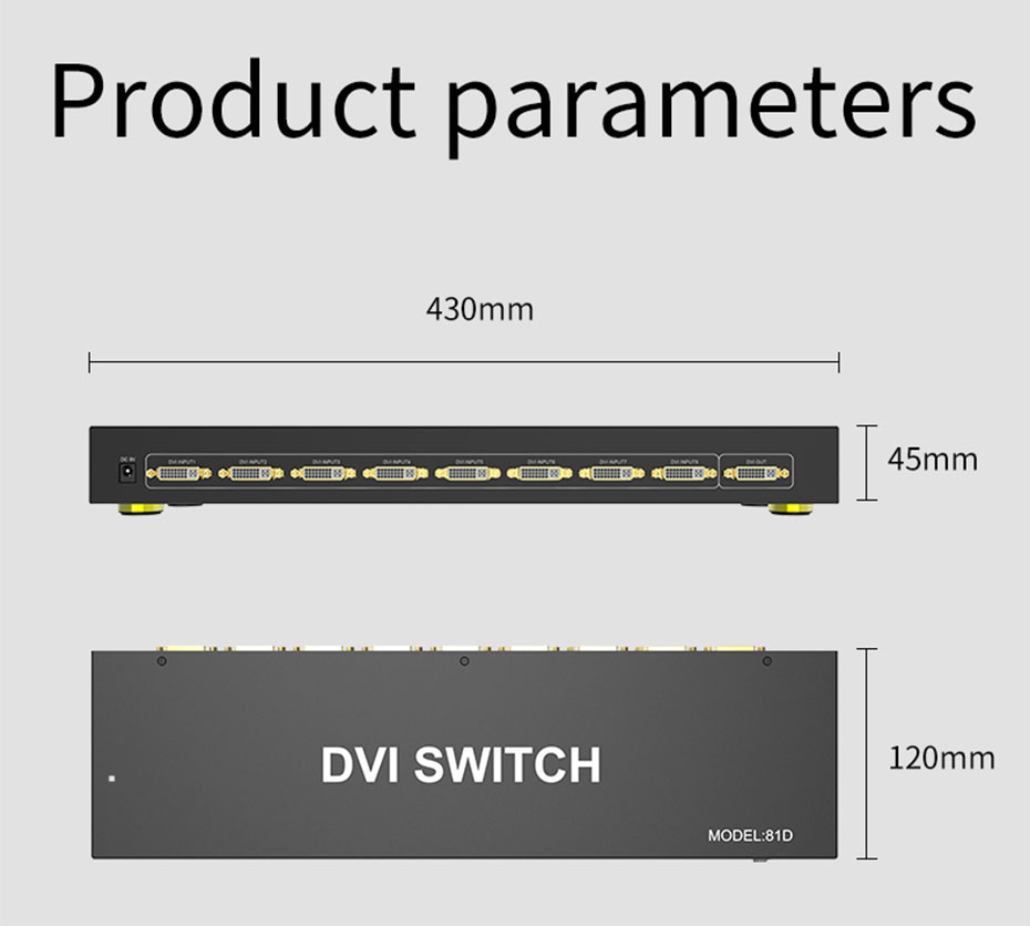 DVI switch 8 in 1 out 81D length 430mm; width 120mm; height 45mm